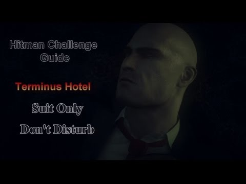 Hitman Absolution Challenge Guide: Terminus Hotel 