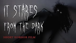 It Stares from the Dark - Short Horror film