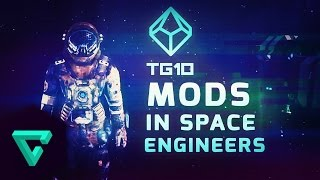 TG10 : Top 10 Space Engineers Mods