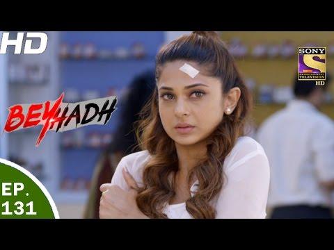 Beyhadh - बेहद - Ep 131 - 11th Apr, 2017 thumbnail