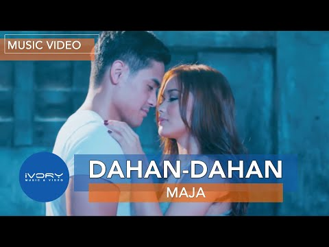 Maja Salvador - Dahan-dahan (official Music Video) video