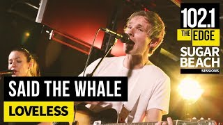 Said the Whale - Loveless (Live at the Edge)