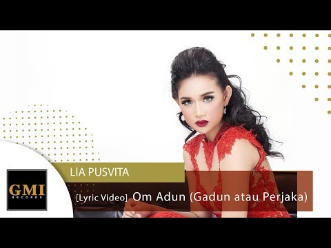 Lia Pusvita - Om Adun (Gadun Atau Perjaka) | Official Lyric Video