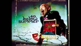 Watch 40 Below Summer Falling Down video