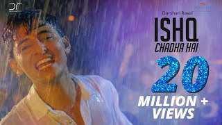 Ishq Chadha Hai | Darshan Raval | Official Video