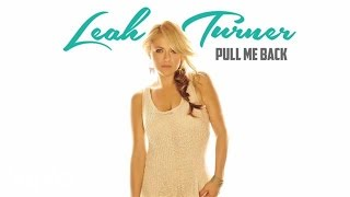 Leah Turner Pull Me Back