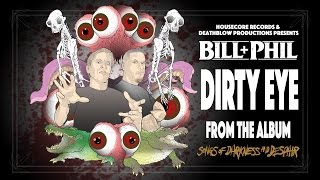 BILL & PHILL - Dirty Eye