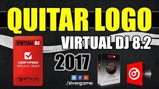 Quitar logo del Virtual DJ 8.2   FÁCIL Y RÁPIDO   ACTIVADOR FULL   2017