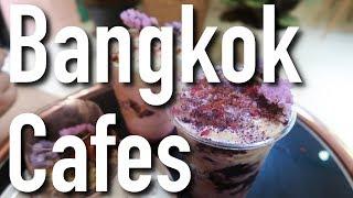 Cafe Hopping in Bangkok 2018