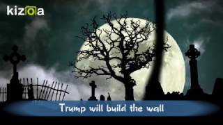 Donald Trump Song When we get drunk-Trump will build the wall (video)