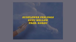「sunflower feelings - Kuzu Mellow prod. korou (lyrics)🌻」