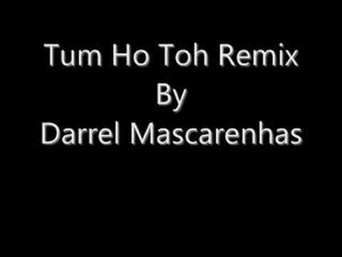 Tum Ho Toh Remix By Darrel Mascarenhas (Rock On)