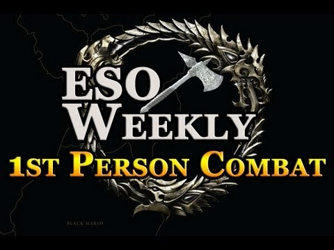Elder Scrolls Online Weekly - 1st Person Combat Gameplay ( First Look )
