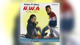 Phyno   N W A Official Audio ft  Wale