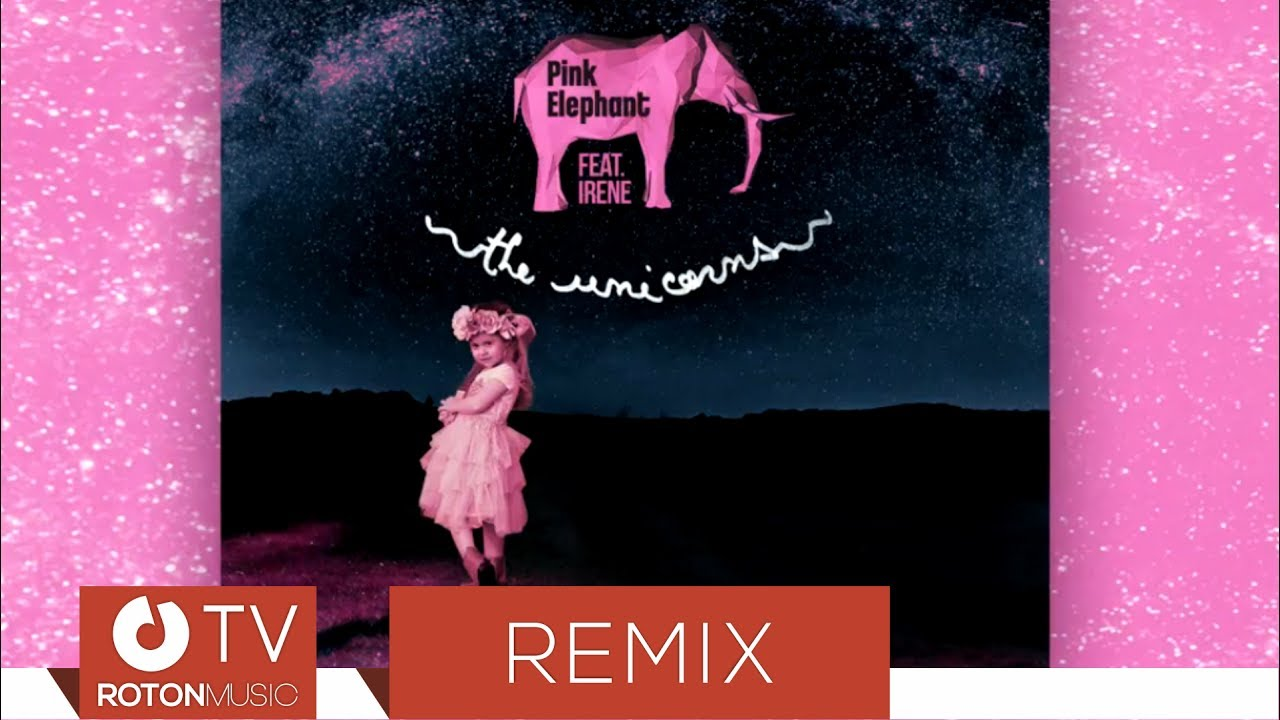 Pink Elephant feat. Irene - The Unicorns (Hype Legends Remix)