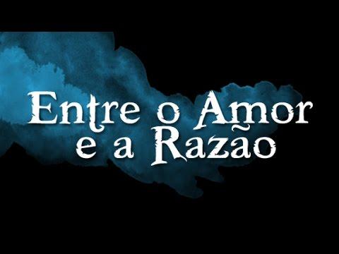 ENTRE O AMOR E A RAZÃO. HD