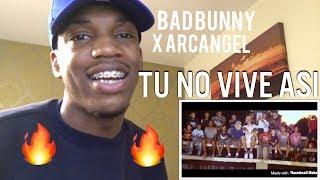 Arcangel x Bad Bunny Tu No Vive Asi Video oficial REACTION