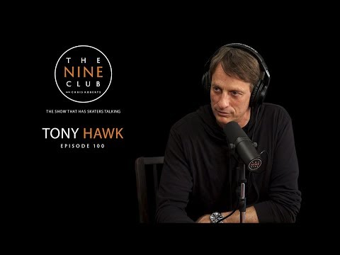 Tony Hawk | The Nine Club With Chris Roberts - Episode 100