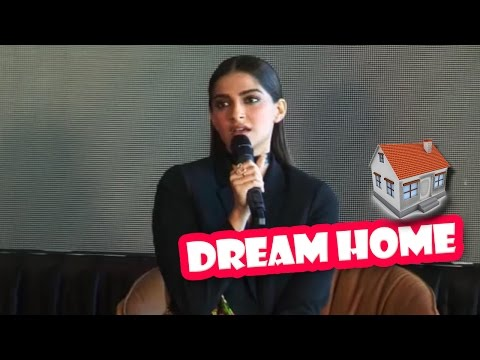 Sonam Kapoor Talks About Her Dream Home | Latest Bollywood Movies News 2016