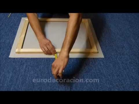 Como montar un lienzo en un bastidor en casa youtube - Lienzo sobre bastidor ...