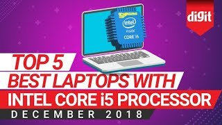 Top 5 Best Laptops with Intel Core i5 Processor[December 2018] | Digit.in