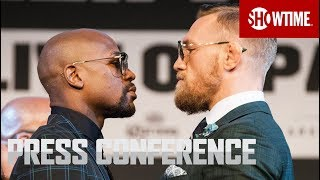 Floyd Mayweather vs. Conor McGregor: Final Press Conference | SHOWTIME