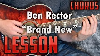 Ben Rector-Brand New-Guitar Lesson-Tutorial-How To Play-Easy-Chords