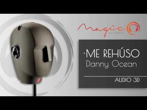 Sonido 3D - Cover Danny Ocean - Me Rehúso