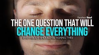 Why Is Nobody Asking This? (It Will Change Your Life Forever) Motivational Speech