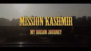 Mission Kashmir: My Dream Journey