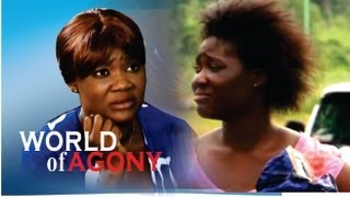 World of Agony Nigerian Movie [Part 1] - Family Drama