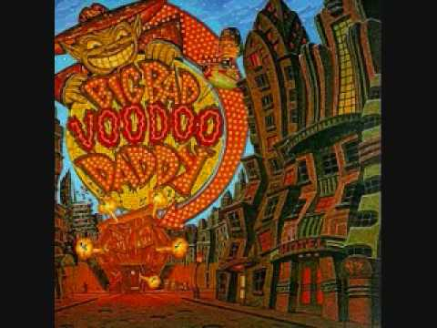 Big Bad Voodoo Daddy - Minnie The Moocher