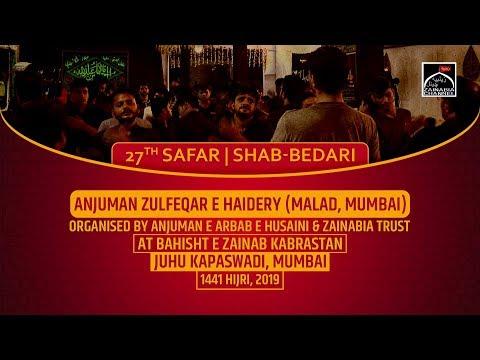 Anjuman Zulfeqar e Haidery (Malad) 27th Safar | Shabbedari at Bahisht e Zainab Juhu Kapaswadi 2019
