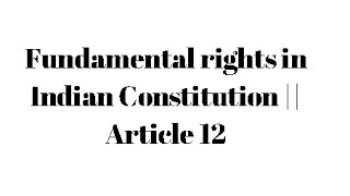 Article 12 - Fundamental rights in Indian Constitution || Indian Polity for IAS APPSC TSPSC