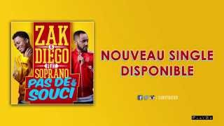 "Zak & Diego (feat Soprano) - ""Pas de souci"" [Official Audio]"