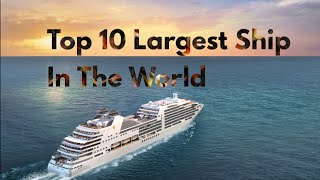 #Top #Ten # Biggest #Ship # in the World#2019