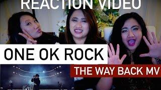 ONE OK ROCK - THE WAY BACK MV | REACTION VIDEO
