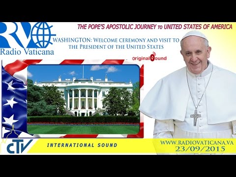 Pope Francis in the USA- Welcome ceremony and visit to the President