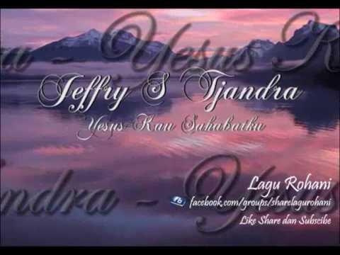 Yesus Kau Sahabatku - Jeffry S Tjandra