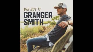 Granger Smith We Got It
