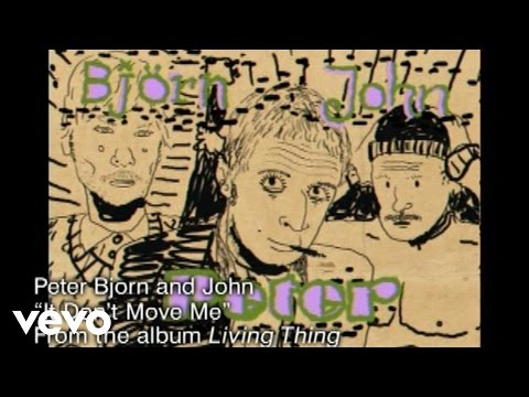 Peter Bjorn And John - It Don&#039;t Move Me