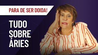 MARCIA FERNANDES   ÁRIES: TUDO SOBRE O SIGNO   PARA DE SER DOIDA!