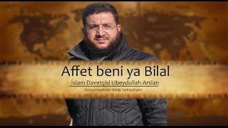 Bizi beşeri dinlerin yoluna değil İslam'ın yoluna ilet-Ubeydullah Arslan