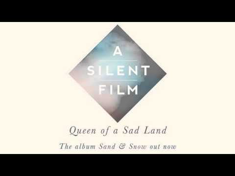 A Silent Film - Queen Of A Sad Land