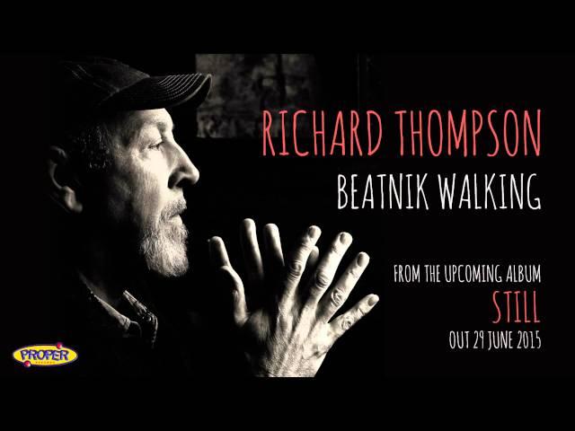 Richard Thompson - Beatnik Walking