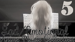 Sad/Emotional Anime Music Collection 5. (Underrated beautiful pieces)