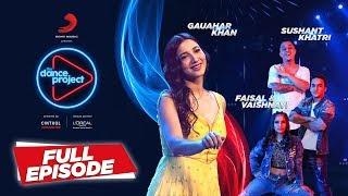 Ep-6 The Dance Project - Gauahar Khan | Faisal -Vaishnavi | Sushant Khatri |Maa Da Laadla