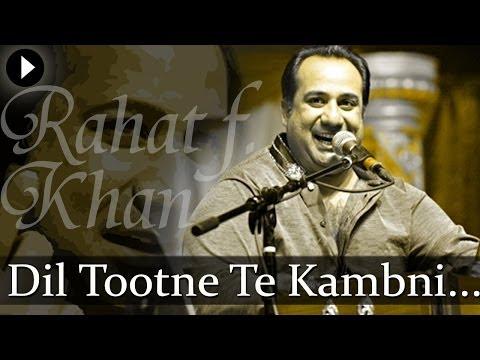 Dil Tootne Te Kambni - Kalaam E Sufi Vol 1 - Rahat Fateh Ali...