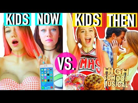 The Kids NOW vs. Kids THEN
