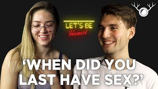 """When was the last time you had SEX?"" 